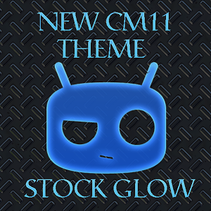 NEW CM 11 THEME STOCK GLOW v2.1